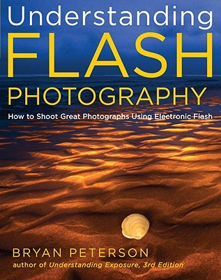 [PDF] [EPUB] Understanding Flash Photography: How to Shoot Great Photographs Using Electronic Flash Download by Bryan Peterson