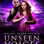 [PDF] [EPUB] Unseen Voices (Project Demon Hunters Book 4) Download