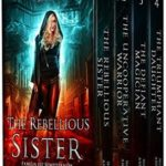 [PDF] [EPUB] Unstoppable Liv Beaufont Boxed Set One: The Rebellious Sister, The Uncooperative Warrior, The Defiant Magician, The Triumphant Daughter Download