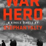 [PDF] [EPUB] War Hero: The Unlikely Story of A Stray Dog, An American Soldier and the Battle of Their Lives Download