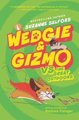 [PDF] [EPUB] Wedgie and Gizmo vs. the Great Outdoors Download by Suzanne Selfors