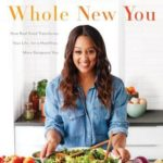 [PDF] [EPUB] Whole New You: How Real Food Transforms Your Life, for a Healthier, More Gorgeous You Download