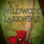 [PDF] [EPUB] Wildwood Larkwing (Silver and Orchids, #3) Download