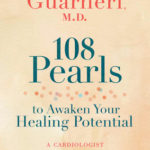 [PDF] [EPUB] 108 Pearls to Awaken Your Healing Potential: A Cardiologist Translates the Science of Health and Healing into Practice Download