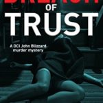 [PDF] [EPUB] A Breach of Trust (DCI John Blizzard, #5) Download