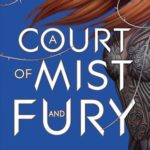 [PDF] [EPUB] A Court of Mist and Fury (A Court of Thorns and Roses, #2) Download