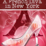 [PDF] [EPUB] A French Diva in New York (The French Girl #4) Download