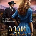 [PDF] [EPUB] A Lady in Defiance (Romance in the Rockies #1) Download