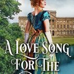 [PDF] [EPUB] A Love Song for the Duke: A Historical Regency Romance Book Download
