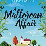 [PDF] [EPUB] A Mallorcan Affair: An enchanting story about family, love, and the secrets we keep. Download