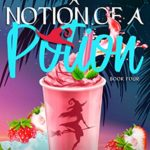 [PDF] [EPUB] A Notion of a Potion (The Happy Blending Witch Cozy Mystery Series #4) Download