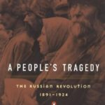 [PDF] [EPUB] A People's Tragedy: The Russian Revolution: 1891-1924 Download