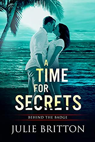 [PDF] [EPUB] A Time for Secrets (Behind the Badge Book 1) Download by Julie Britton