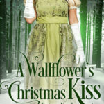 [PDF] [EPUB] A Wallflower's Christmas Kiss (Connected by a Kiss #3) Download