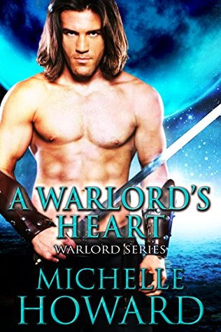 [PDF] [EPUB] A Warlord's Heart (Warlord, #5) Download by Michelle Howard