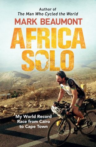 [PDF] [EPUB] Africa Solo Download by Mark Beaumont
