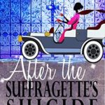 [PDF] [EPUB] After the Suffragette's Suicide (A Ghosts of Landover Mystery Book 2) Download