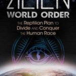 [PDF] [EPUB] Alien World Order: The Reptilian Plan to Divide and Conquer the Human Race Download