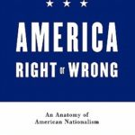 [PDF] [EPUB] America Right or Wrong: An Anatomy of American Nationalism Download