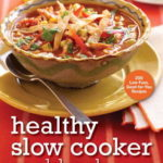 [PDF] [EPUB] American Heart Association Healthy Slow Cooker Cookbook: 200 Low-Fuss, Good-for-You Recipes Download