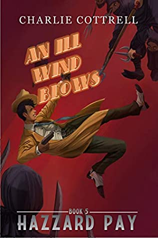 [PDF] [EPUB] An Ill Wind Blows (Hazzard Pay Book 5) Download by Charlie Cottrell