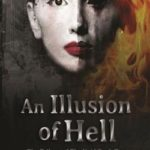 [PDF] [EPUB] An Illusion of Hell (Trilogy of the Void #2) Download