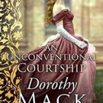 [PDF] [EPUB] An Unconventional Courtship: Love and adventure in Regency England Download