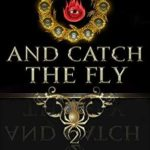 [PDF] [EPUB] And Catch the Fly (Woodside Academy #2) Download