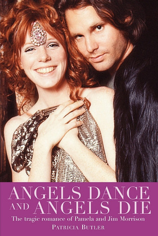 [PDF] [EPUB] Angels Dance and Angels Die (The Tragic Romance of Pamela and Jim Morrison) Download by Patricia Butler