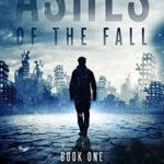 [PDF] [EPUB] Ashes of the Fall (The Remnants Trilogy #1) Download