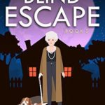 [PDF] [EPUB] BLIND ESCAPE (Lucille Pfiffer Mystery Series Book 2) Download