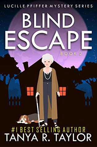 [PDF] [EPUB] BLIND ESCAPE (Lucille Pfiffer Mystery Series Book 2) Download by Tanya R. Taylor