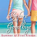 [PDF] [EPUB] Before We Say Goodbye (Summer of First Kisses #1) Download