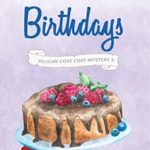 [PDF] [EPUB] Berries and Birthdays (Pelican Cove #3) Download