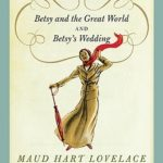 [PDF] [EPUB] Betsy and the Great World   Betsy's Wedding (Betsy-Tacy #9-10) Download