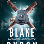 [PDF] [EPUB] Blake Byron: Paranormal Investigator Download