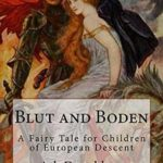 [PDF] [EPUB] Blut and Boden: A Fairy Tale for Children of European Descent Download