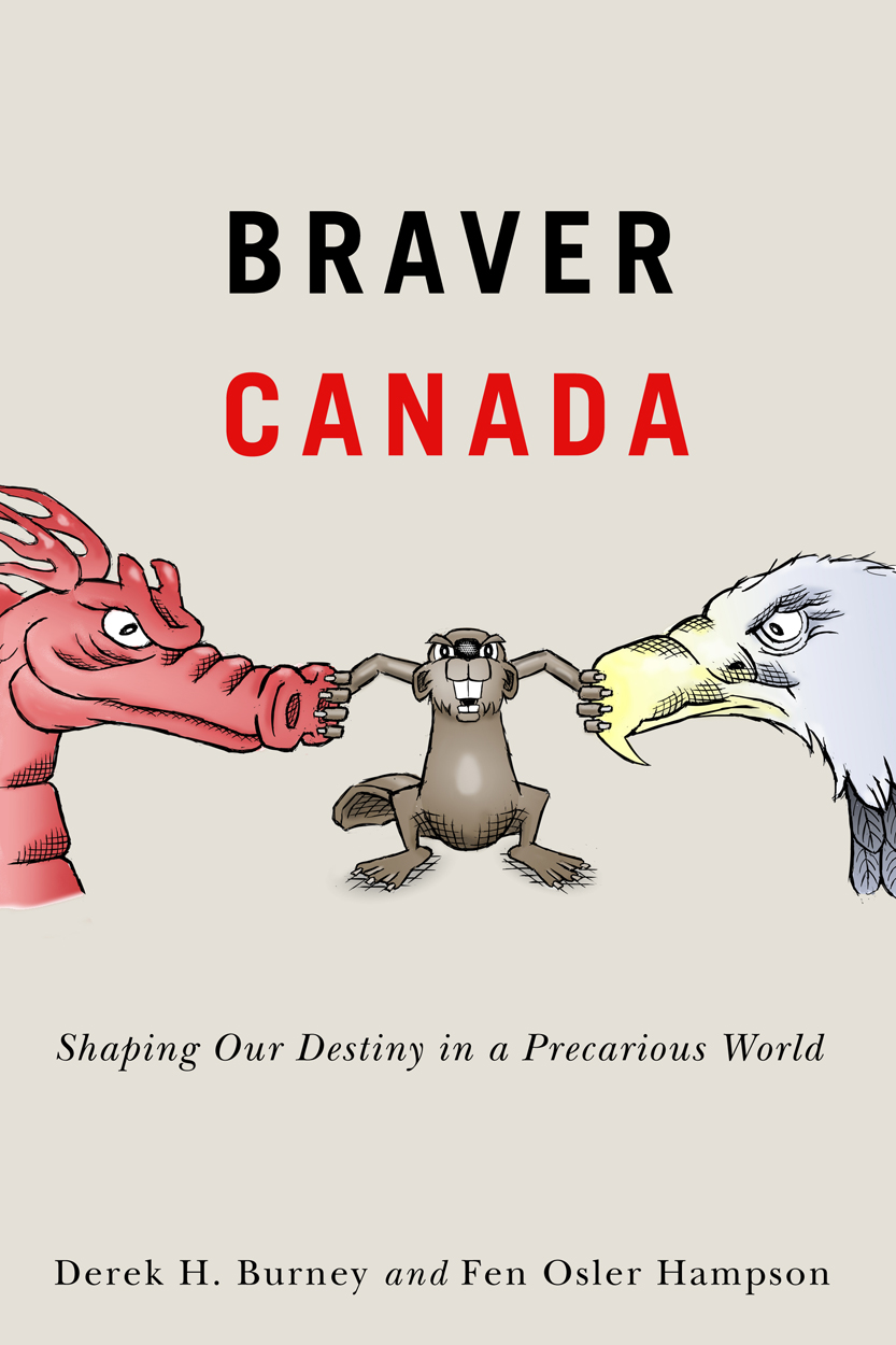 [PDF] [EPUB] Braver Canada: Shaping Our Destiny in a Precarious World Download by Derek H. Burney