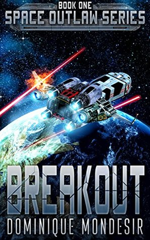 [PDF] [EPUB] Breakout: (Space Outlaw 1) Download by Dominique Mondesir
