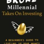 [PDF] [EPUB] Broke Millennial Takes on Investing: A Beginner's Guide to Leveling Up Your Money Download