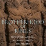 [PDF] [EPUB] Brotherhood of Kings: How International Relations Shaped the Ancient Near East Download