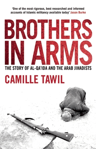 [PDF] [EPUB] Brothers In Arms: The Story of al-Qa'ida and the Arab Jihadists Download by Camille Tawil