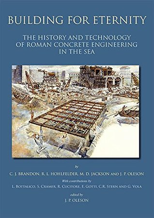 [PDF] [EPUB] Building for Eternity: the History and Technology of Roman Concrete Engineering in the Sea Download by C.J. Brandon