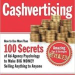 [PDF] [EPUB] Cashvertising: How to Use More Than 100 Secrets of Ad-Agency Psychology to Make Big Money Selling Anything to Anyone Download