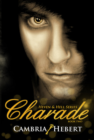[PDF] [EPUB] Charade (Heven and Hell, #2) Download by Cambria Hebert