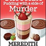 [PDF] [EPUB] Chocolate Pudding with a Side of Murder (Daley Buzz Treasure Cove Cozy Mystery Book 11) Download