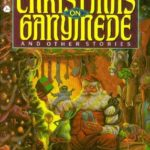 [PDF] [EPUB] Christmas on Ganymede and Other Stories Download