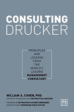 Pdf Epub Consulting Drucker How To Apply Drucker S Principles For Business Success Download