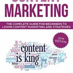 [PDF] [EPUB] Content Marketing: The Complete Guide For Beginners To Learn Content Marketing And Strategies Download