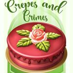 [PDF] [EPUB] Crepes and Crimes (Mad Batter Cozy Mystery Series #2) Download